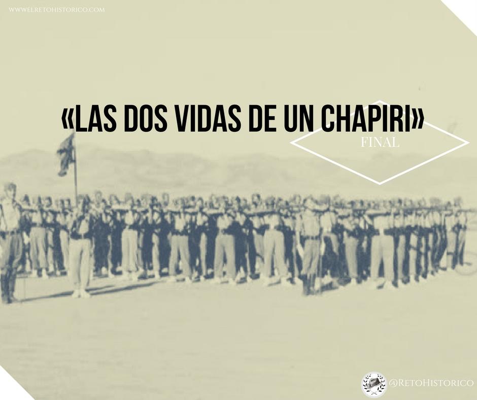 Photo of [FINAL] Las dos vidas de un chapiri (IV y V)